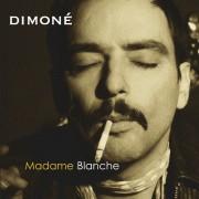 Dimoné – Madame Blanche