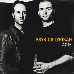ALBUM ACTE PSYKICK LYRIKAH