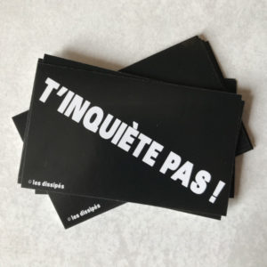 Stickers Boutique T'inquiete pas